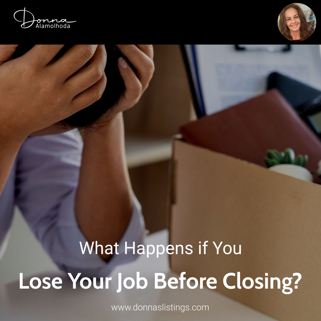 What Happens if You Lose Your Job Before Closing?